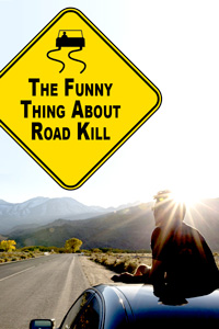 poster-funny-thing-road-kill