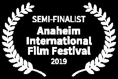 SEMI-FINALIST-Anaheim-International-Film-Festival-2019