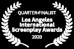 QUARTER-FINALIST-Los-Angeles-International-Screenplay-Awards-2020