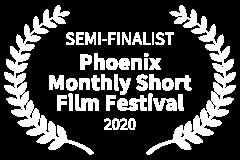 SEMI-FINALIST-Phoenix-Monthly-Short-Film-Festival-2020
