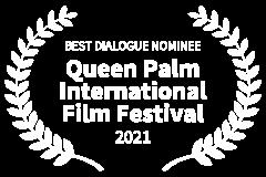 BEST-DIALOGUE-NOMINEE-Queen-Palm-International-Film-Festival-2021