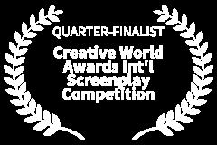 QUARTER-FINALIST-Creative-World-Awards-Intl-Screenplay-Competition