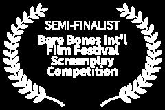 SEMI-FINALIST-Bare-Bones-Intl-Film-Festival-Screenplay-Competition