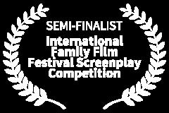 SEMI-FINALIST-International-Family-Film-Festival-Screenplay-Competition