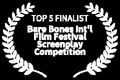 TOP-5-FINALIST-Bare-Bones-Intl-Film-Festival-Screenplay-Competition