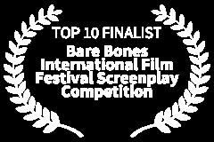 TOP-10-FINALIST-Bare-Bones-International-Film-Festival-Screenplay-Competition