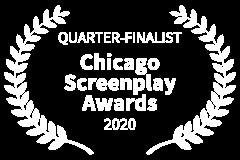 QUARTER-FINALIST-Chicago-Screenplay-Awards-2020