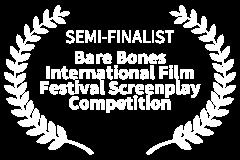 SEMI-FINALIST-Bare-Bones-International-Film-Festival-Screenplay-Competition