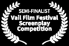 SEMI-FINALIST-Vail-Film-Festival-Screenplay-Competition