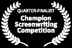 QUARTER-FINALIST-Champion-Screenwriting-Competition