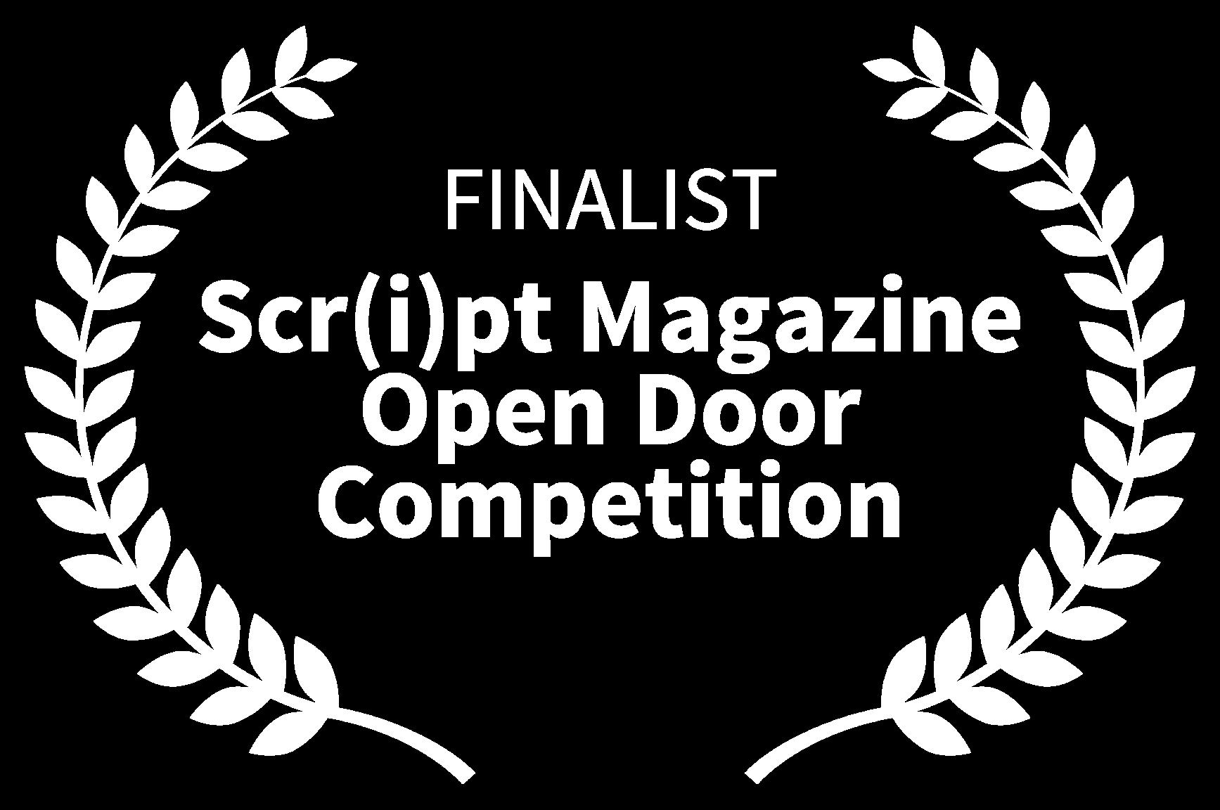 FINALIST - Script Magazine Open Door Competition