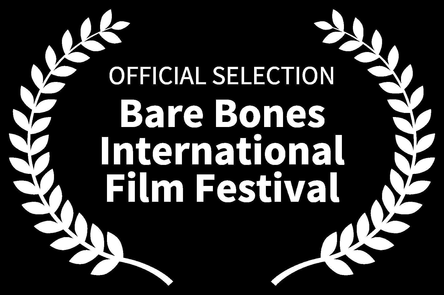 OFFICIAL SELECTION - Bare Bones International Film Festival