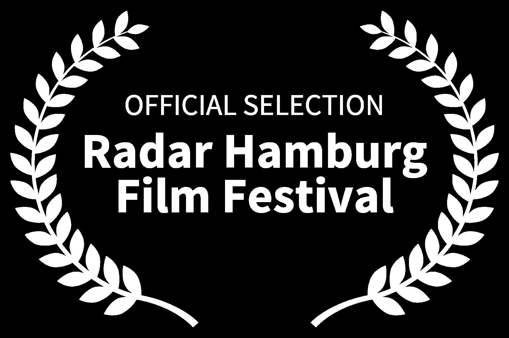 OFFICIAL SELECTION - Radar Hamburg Film Festival
