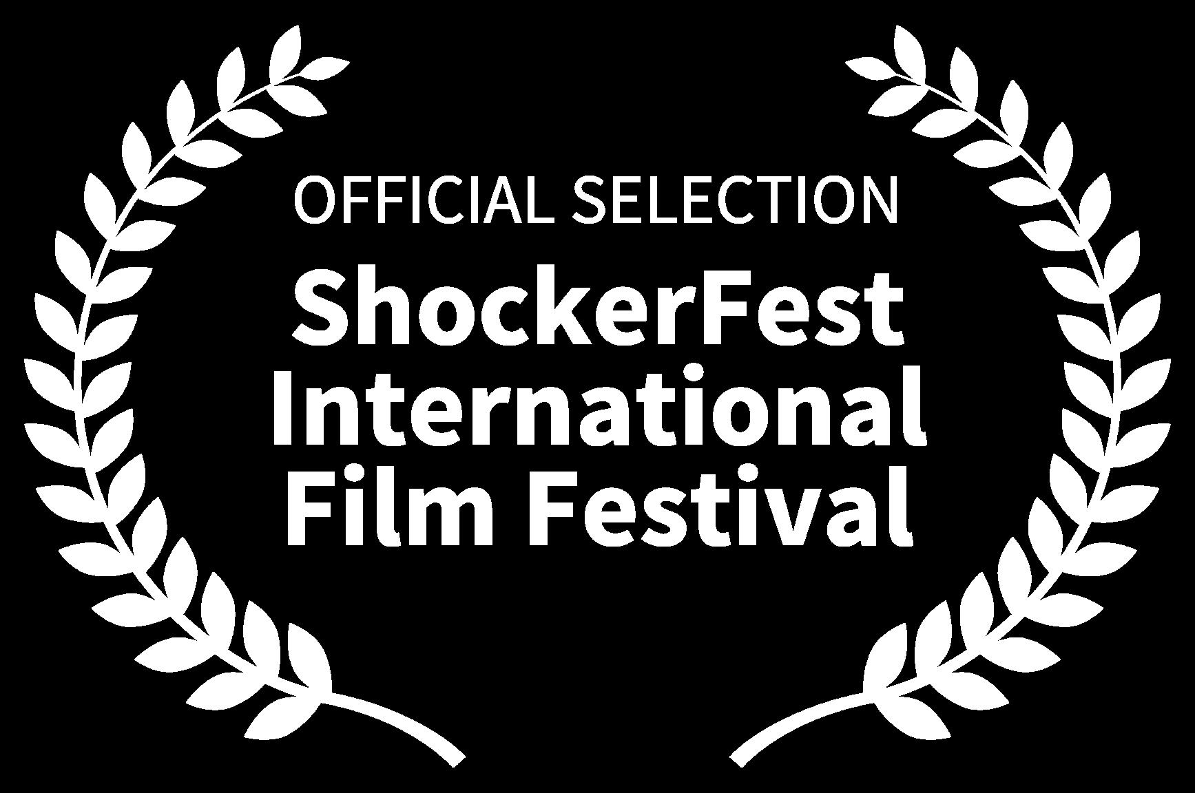 OFFICIAL SELECTION - ShockerFest International Film Festival