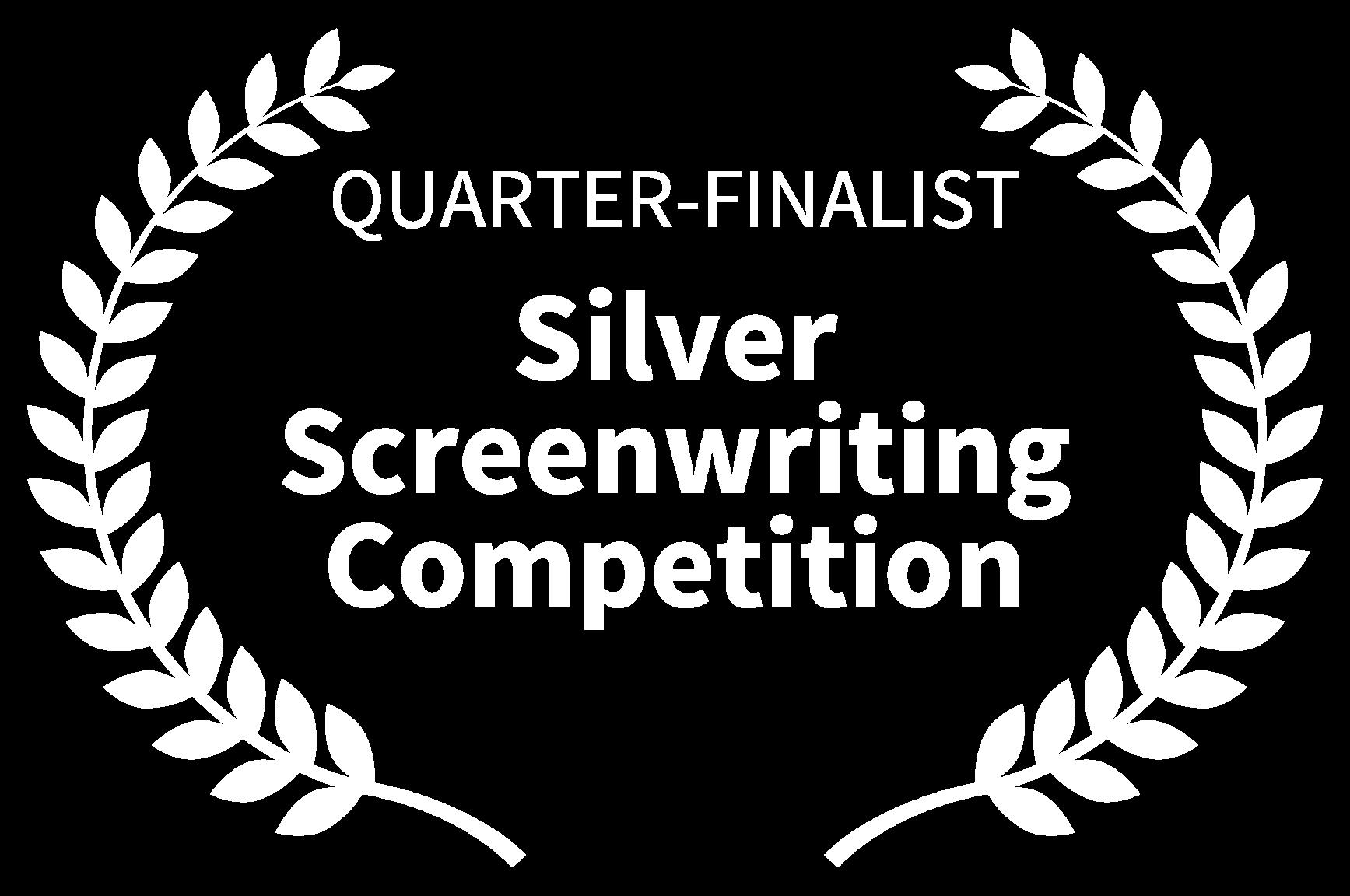 QUARTER-FINALIST - Silver Screenwriting Competition