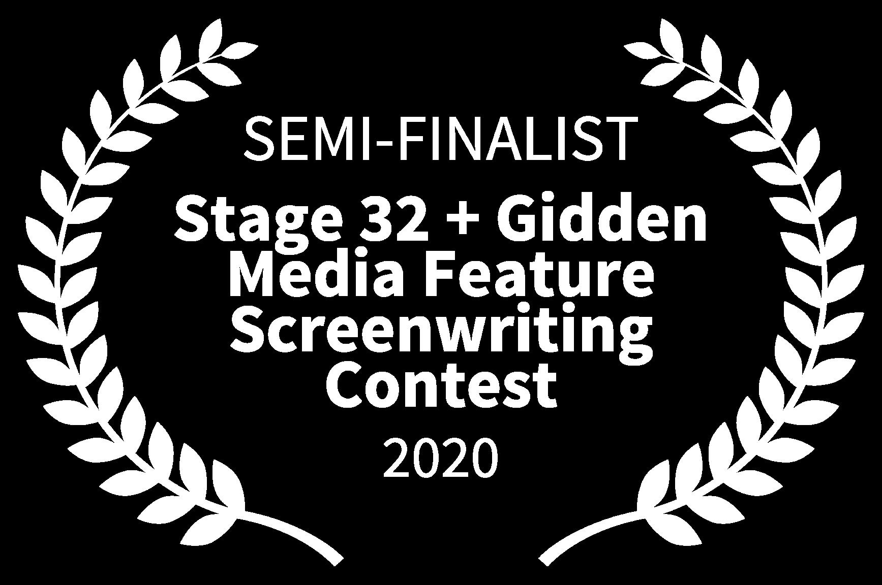 SEMI-FINALIST - Stage 32 Gidden Media Feature Screenwriting Contest - 2020