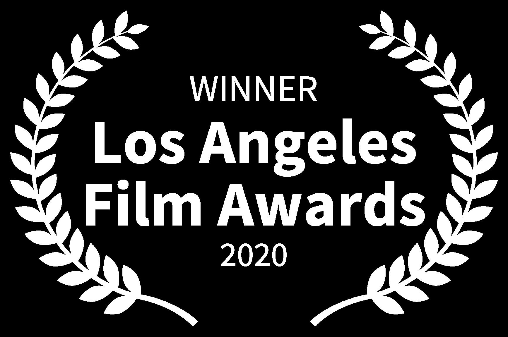 WINNER - Los Angeles Film Awards - 2020