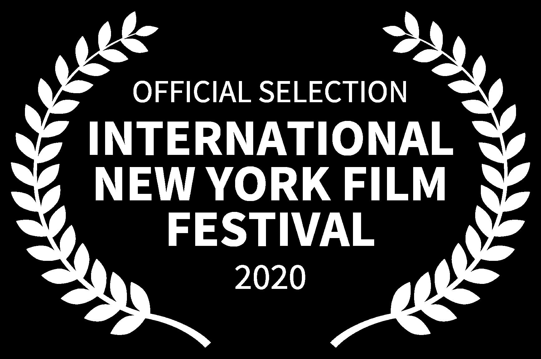 OFFICIAL SELECTION - INTERNATIONAL NEW YORK FILM FESTIVAL - 2020