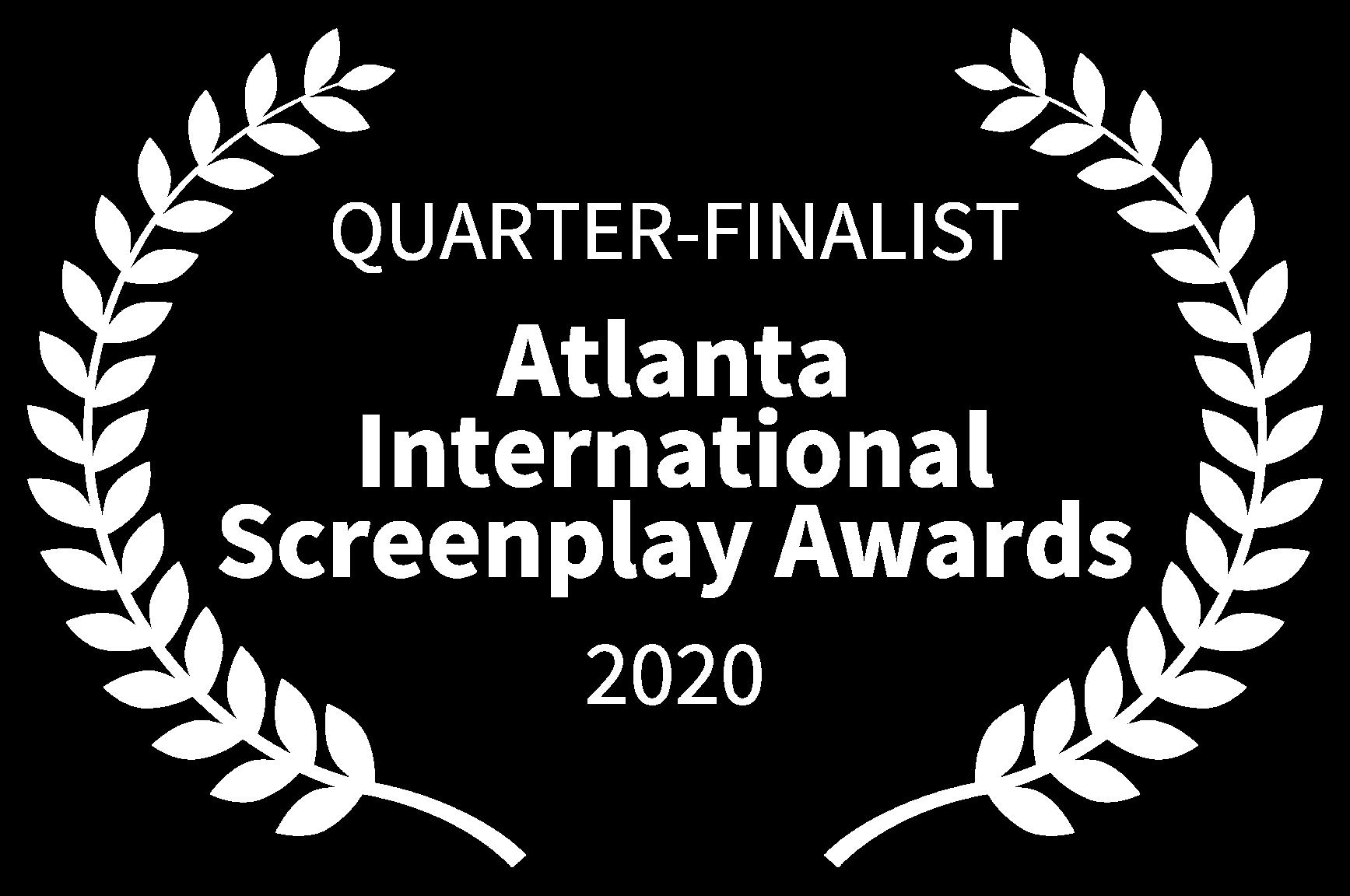 QUARTER-FINALIST - Atlanta International Screenplay Awards - 2020