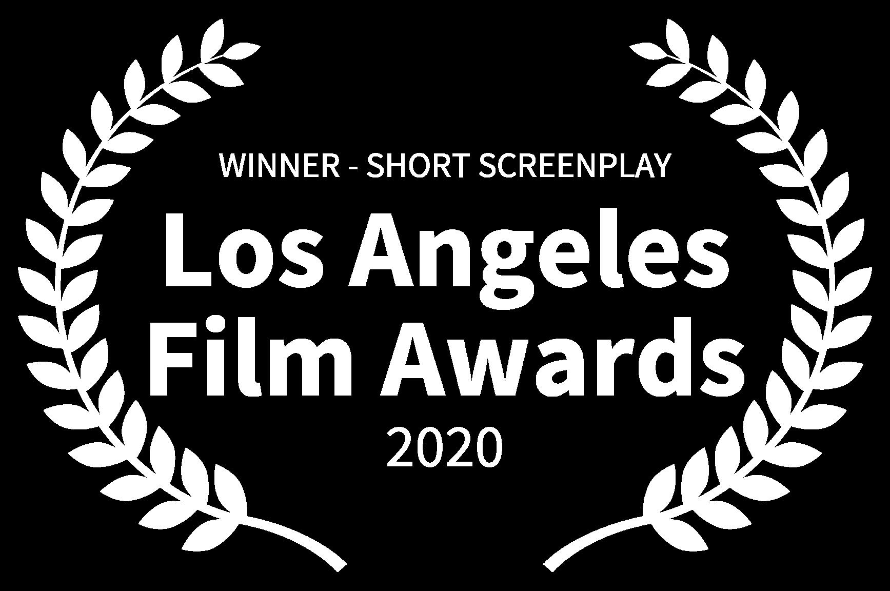 WINNER - SHORT SCREENPLAY - Los Angeles Film Awards - 2020