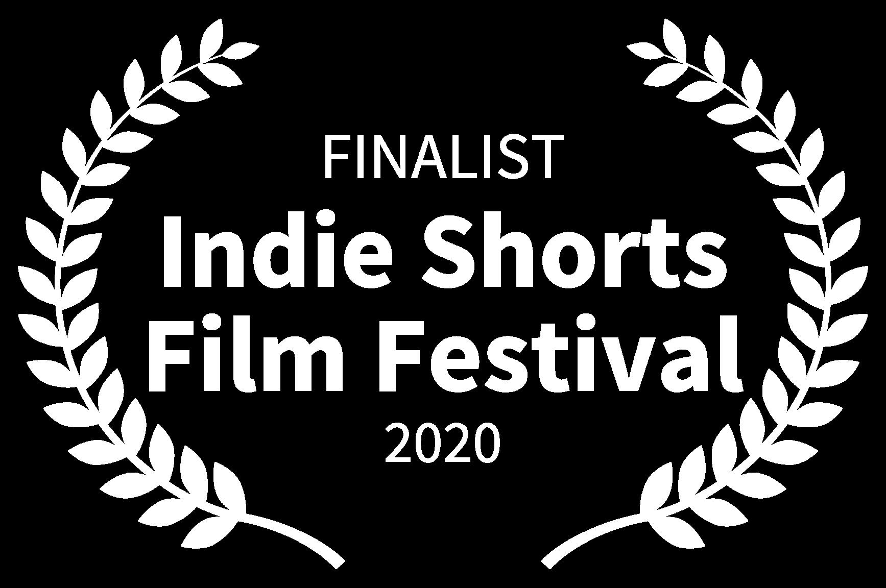 FINALIST - Indie Shorts Film Festival - 2020