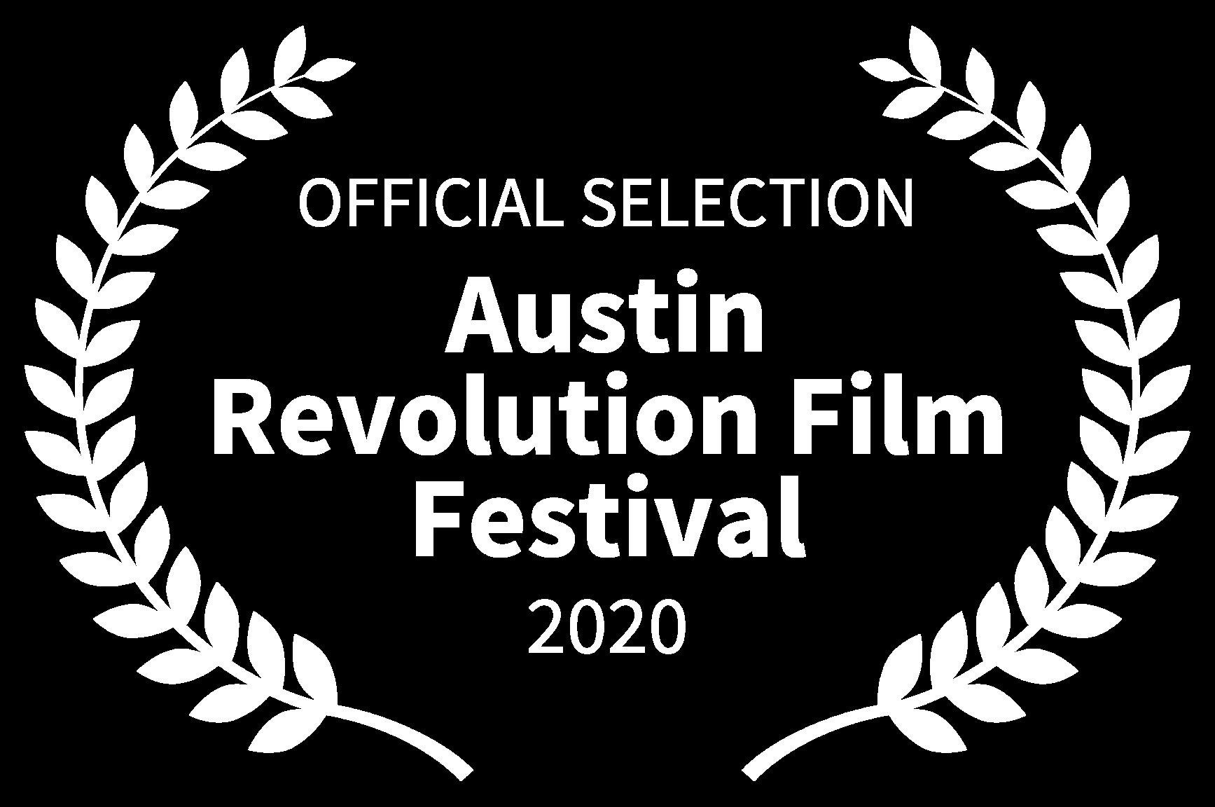 OFFICIAL SELECTION - Austin Revolution Film Festival - 2020