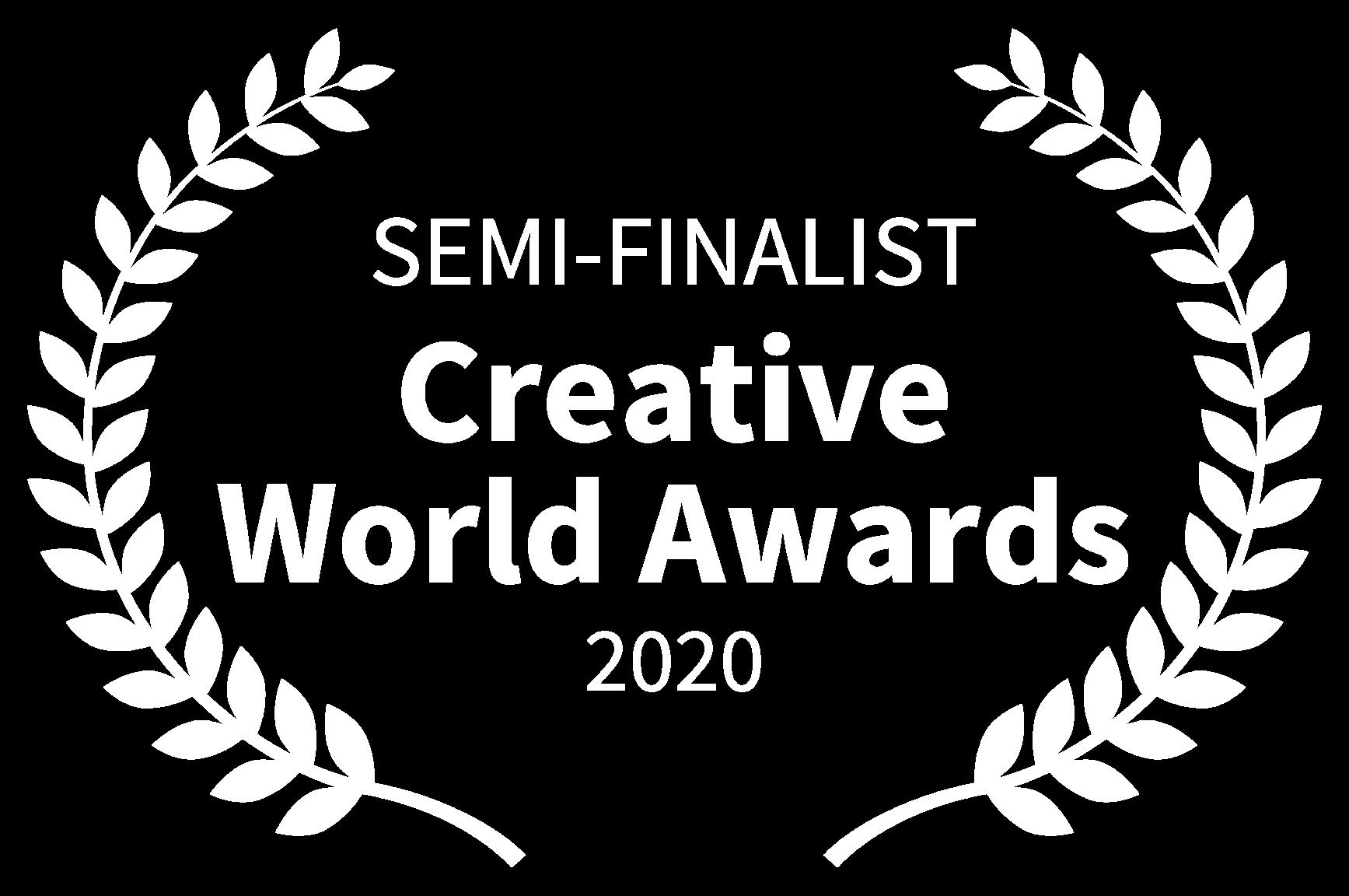 SEMI-FINALIST - Creative World Awards - 2020