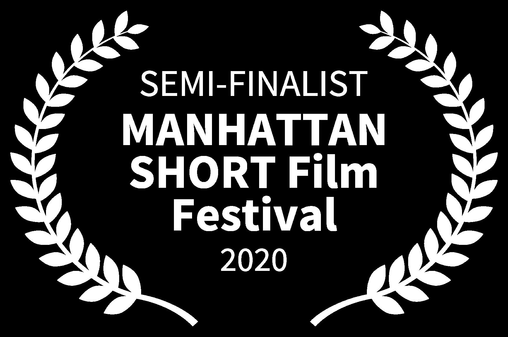 SEMI-FINALIST - MANHATTAN SHORT Film Festival - 2020