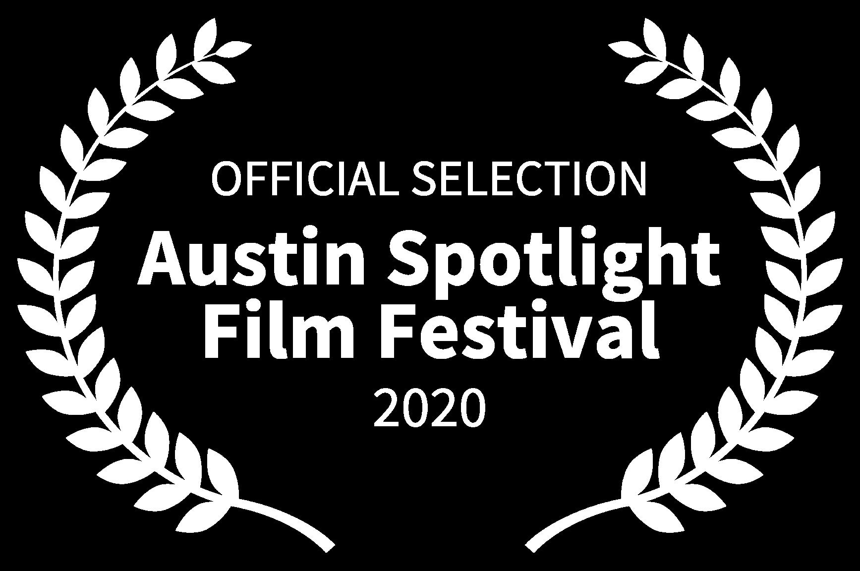OFFICIAL SELECTION - Austin Spotlight Film Festival - 2020