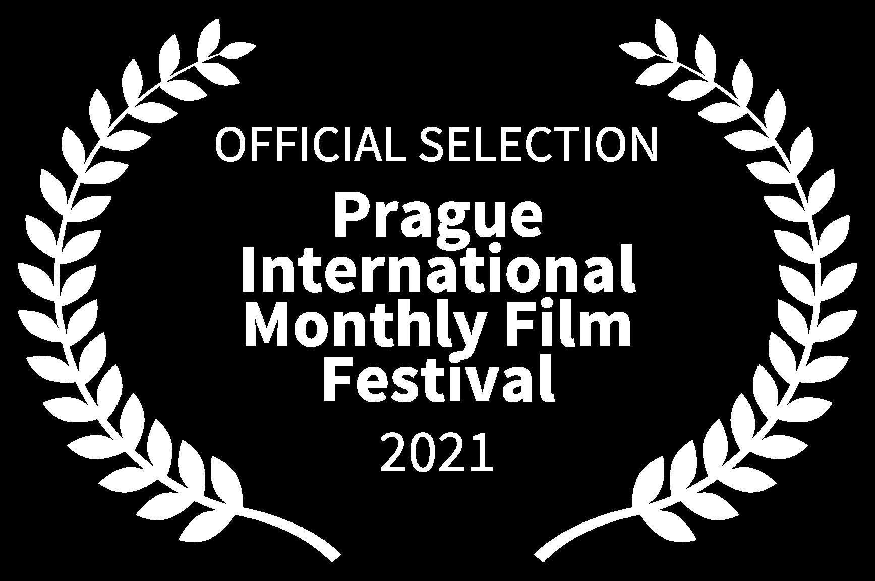 OFFICIAL SELECTION - Prague International Monthly Film Festival - 2021