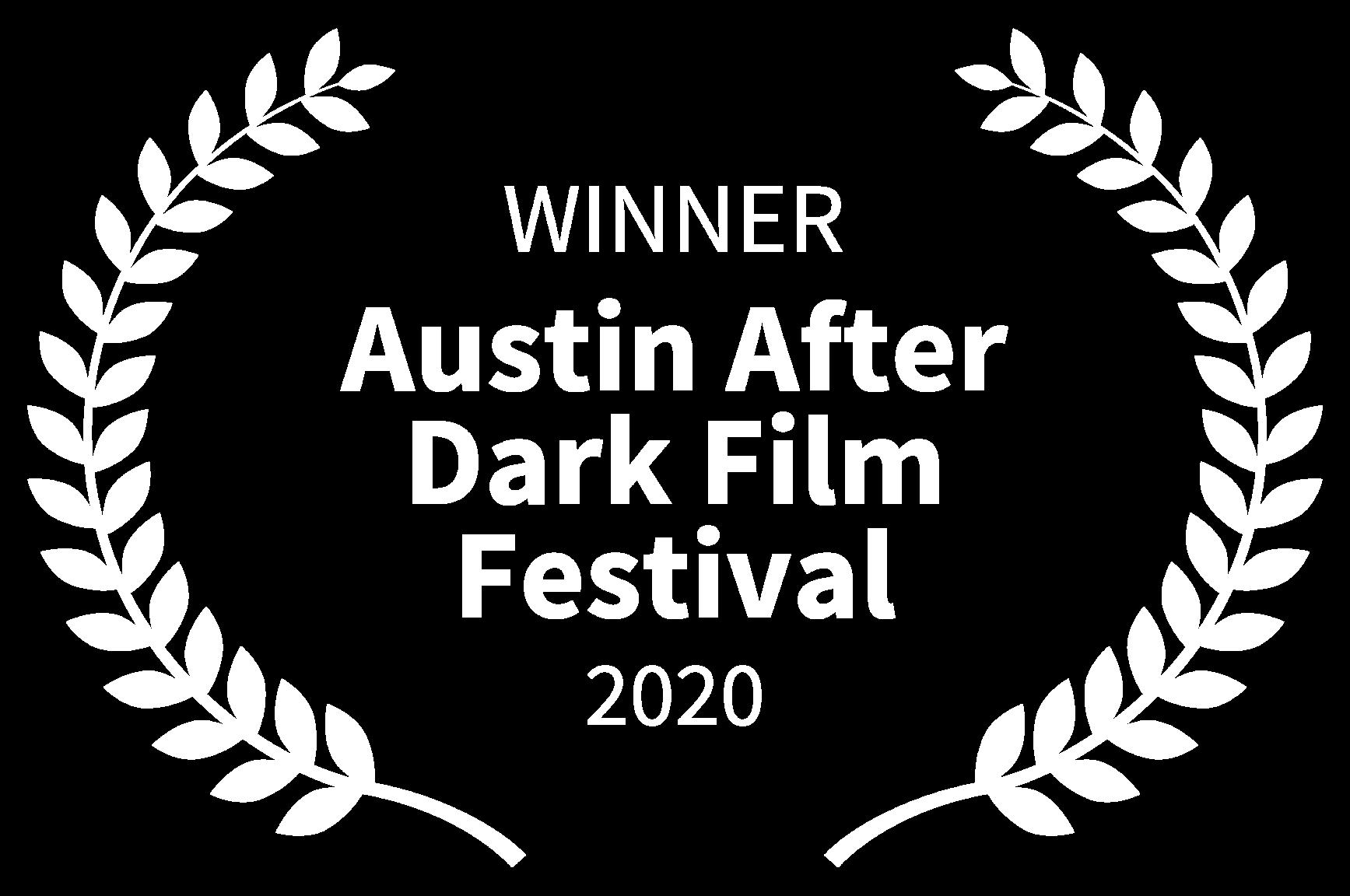 WINNER - Austin After Dark Film Festival - 2020
