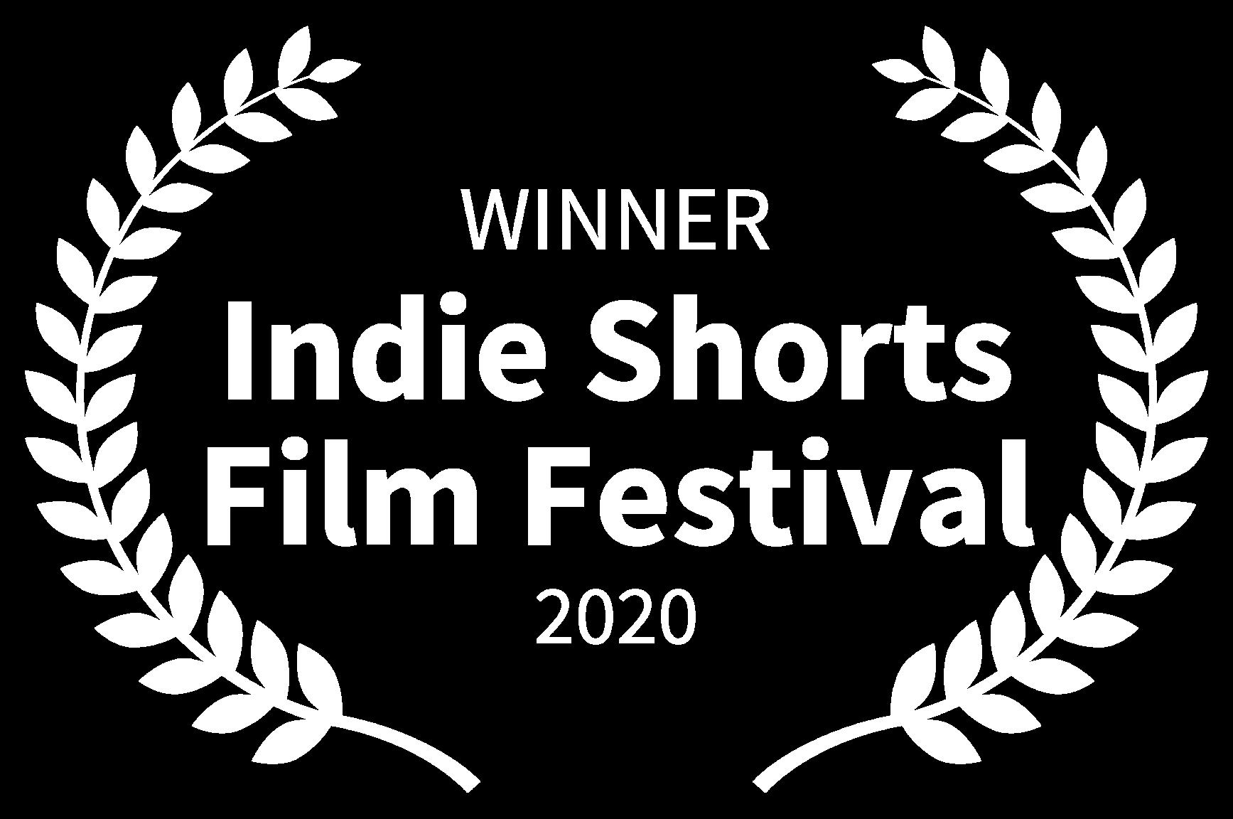 WINNER - Indie Shorts Film Festival - 2020