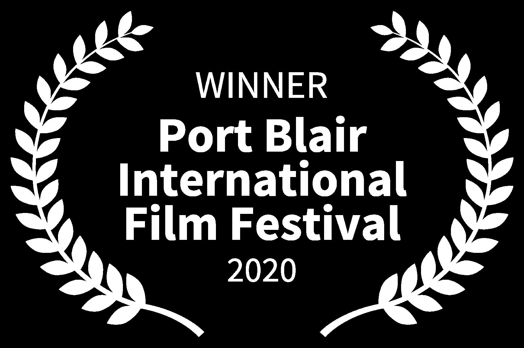 WINNER - Port Blair International Film Festival - 2020