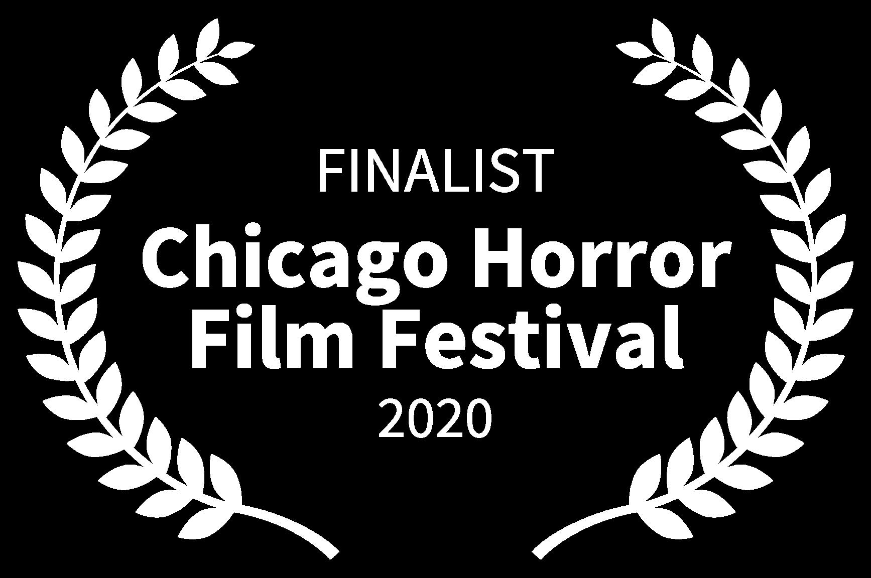 FINALIST - Chicago Horror Film Festival - 2020