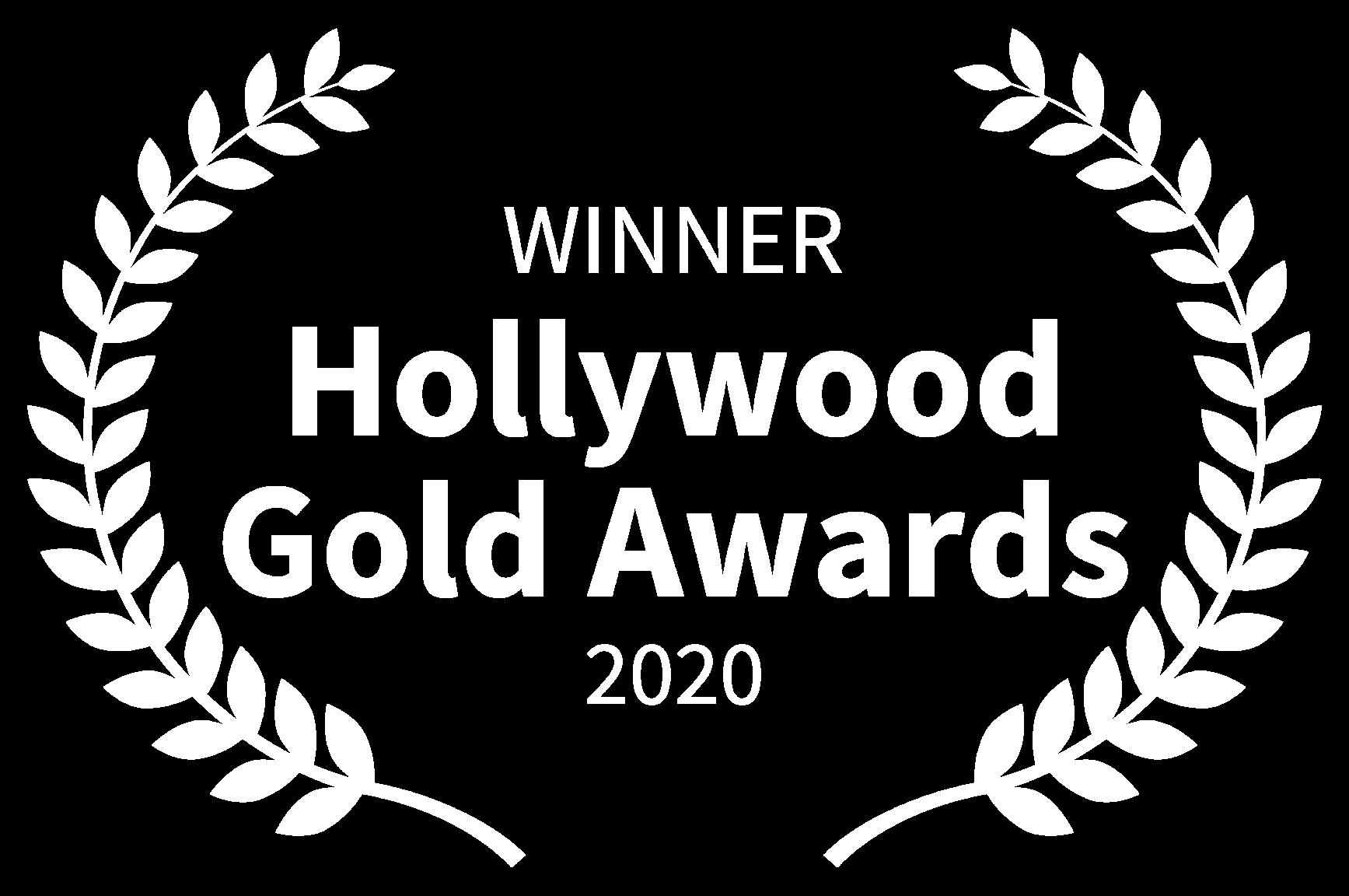 WINNER - Hollywood Gold Awards - 2020