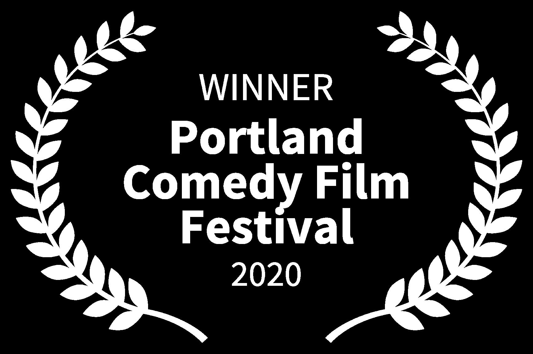 WINNER - Portland Comedy Film Festival - 2020