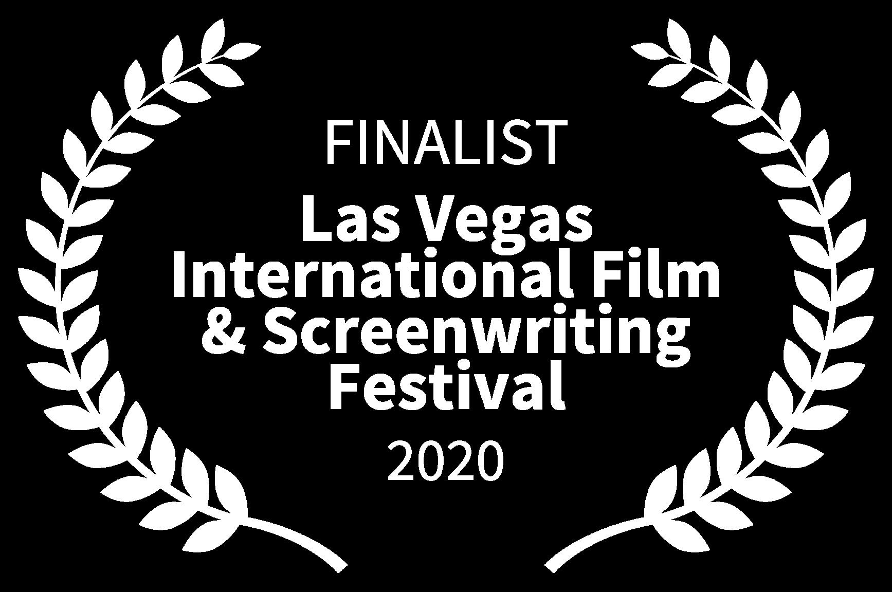 FINALIST - Las Vegas International Film Screenwriting Festival - 2020
