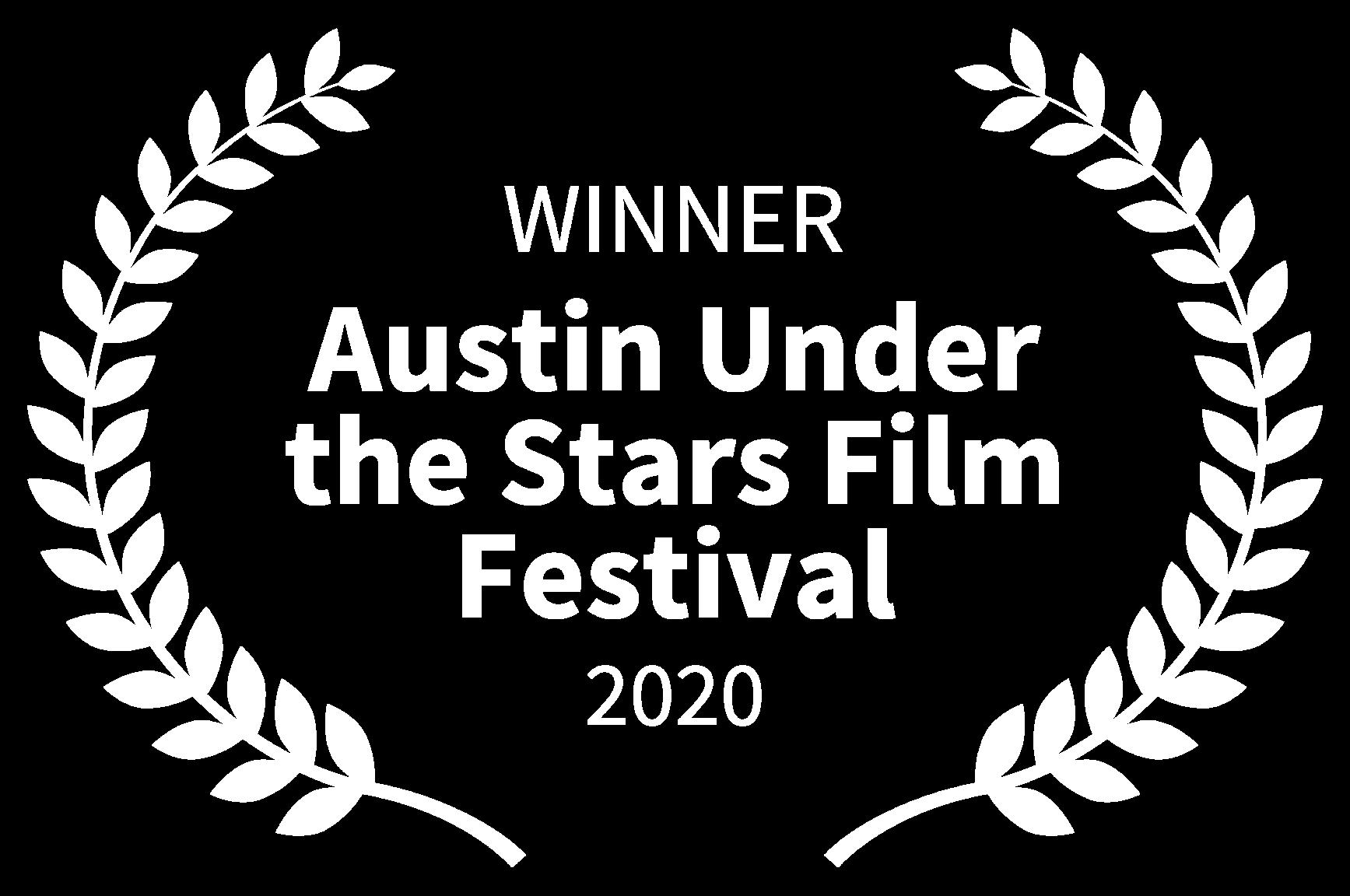 WINNER - Austin Under the Stars Film Festival - 2020