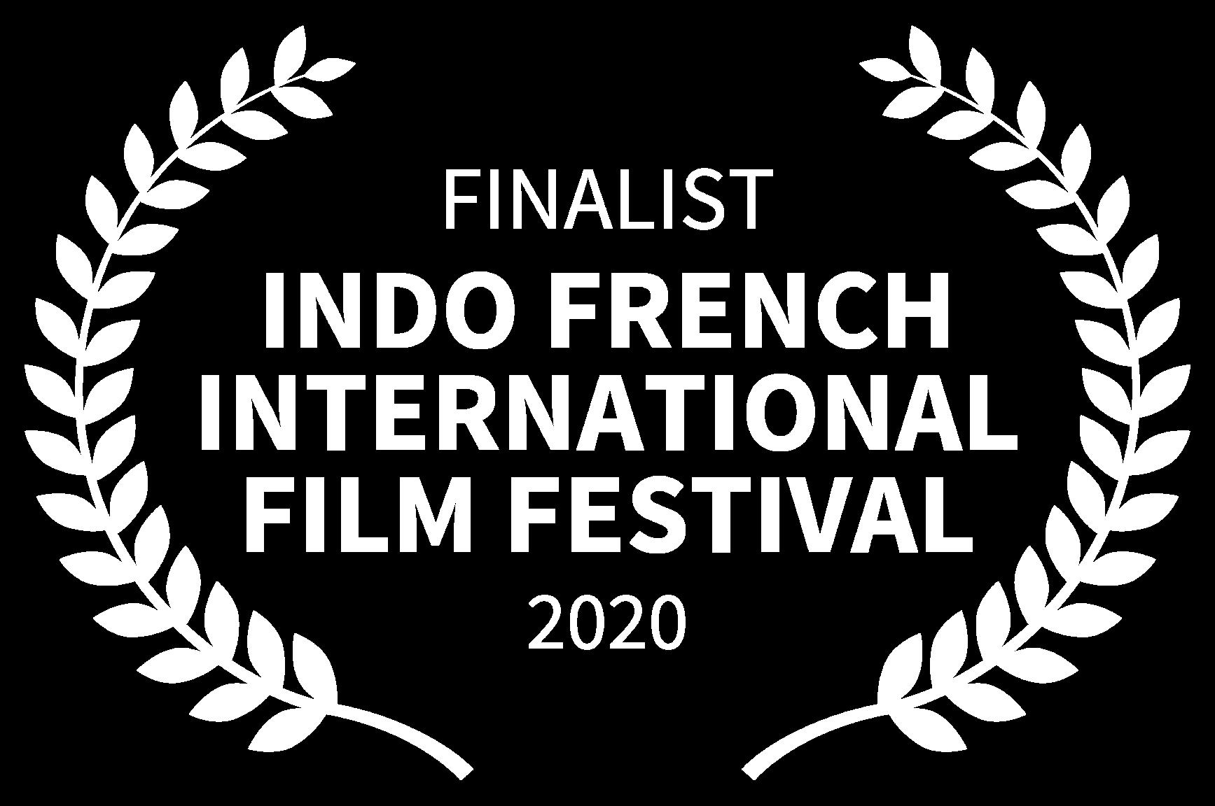 FINALIST - INDO FRENCH INTERNATIONAL FILM FESTIVAL - 2020