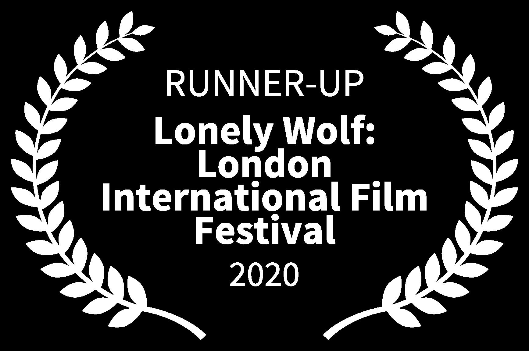 RUNNER-UP - Lonely Wolf London International Film Festival - 2020