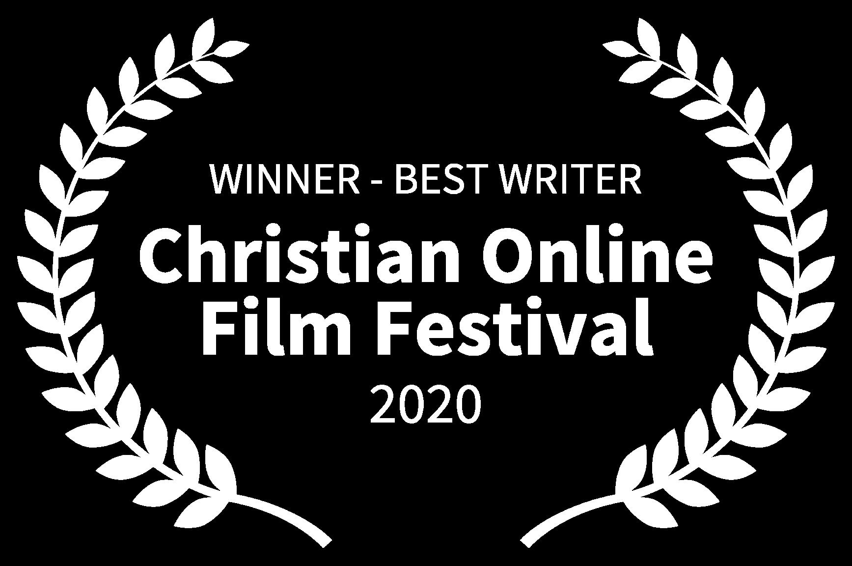 WINNER - BEST WRITER - Christian Online Film Festival - 2020