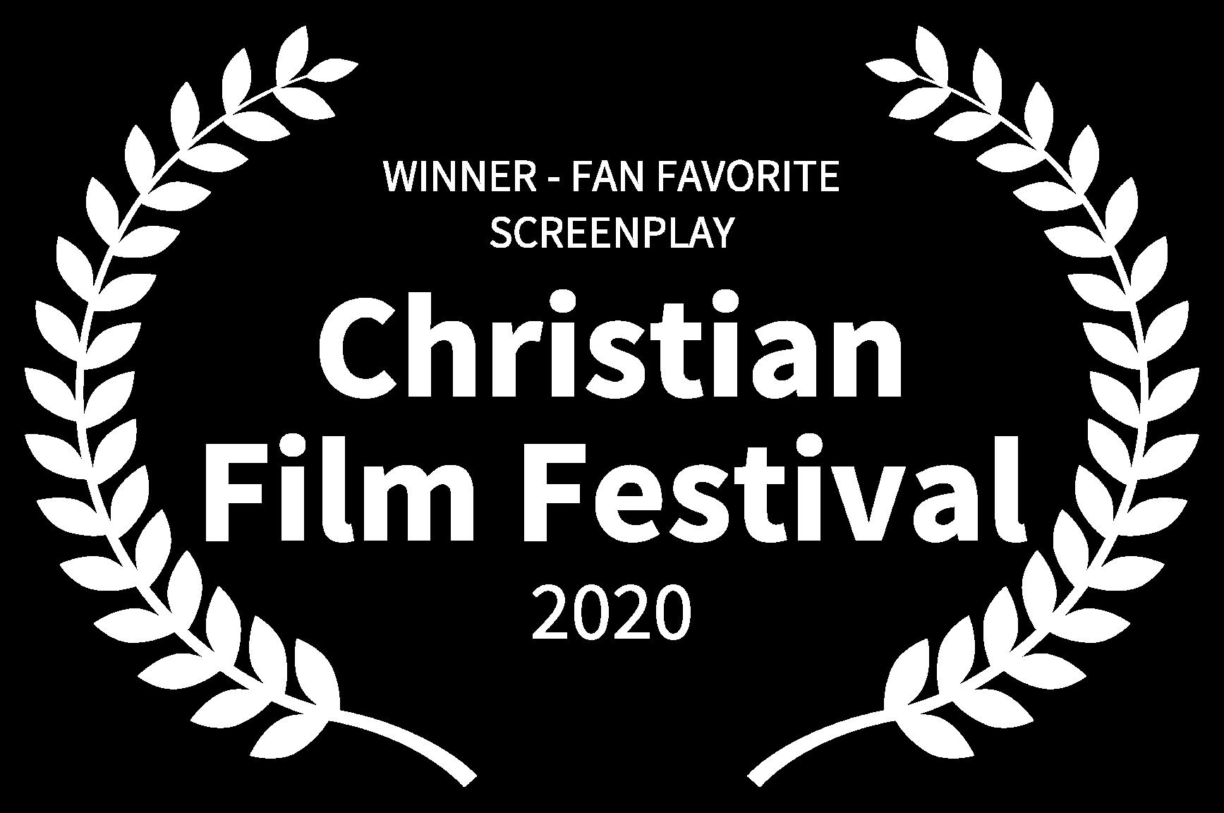 WINNER - FAN FAVORITE SCREENPLAY - Christian Film Festival - 2020