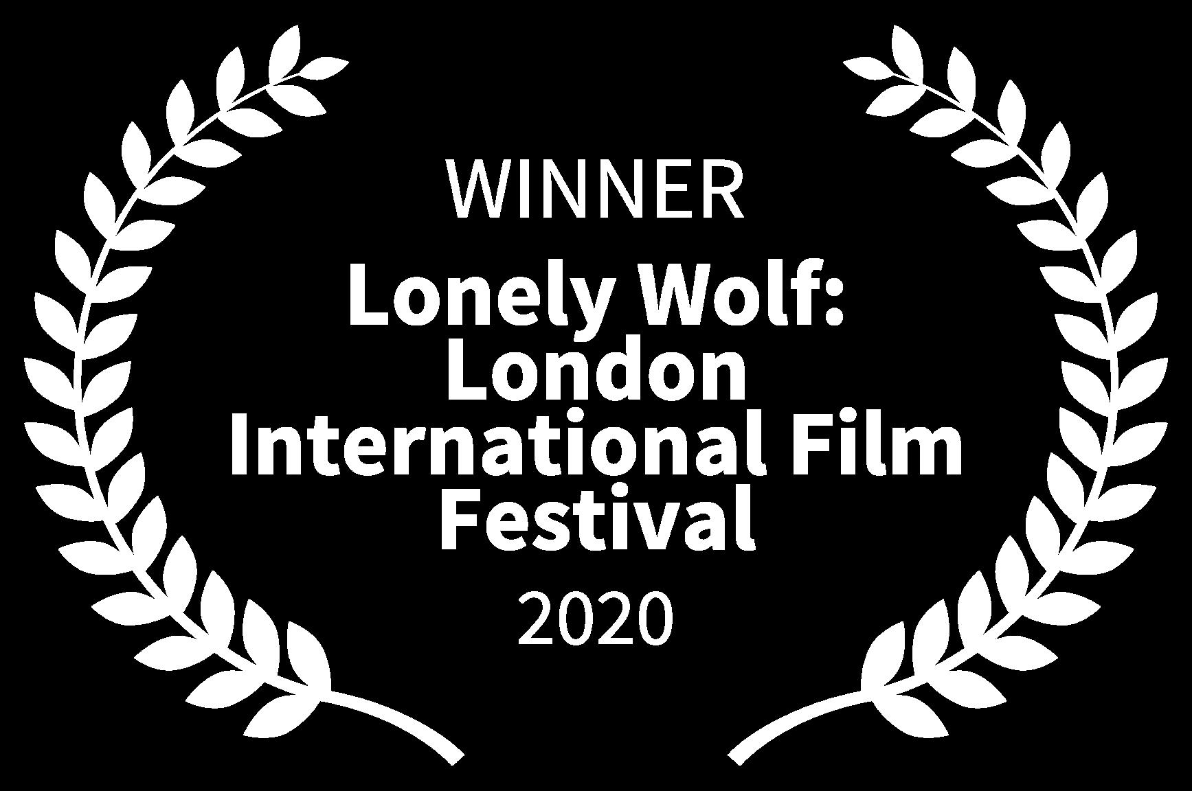WINNER - Lonely Wolf London International Film Festival - 2020