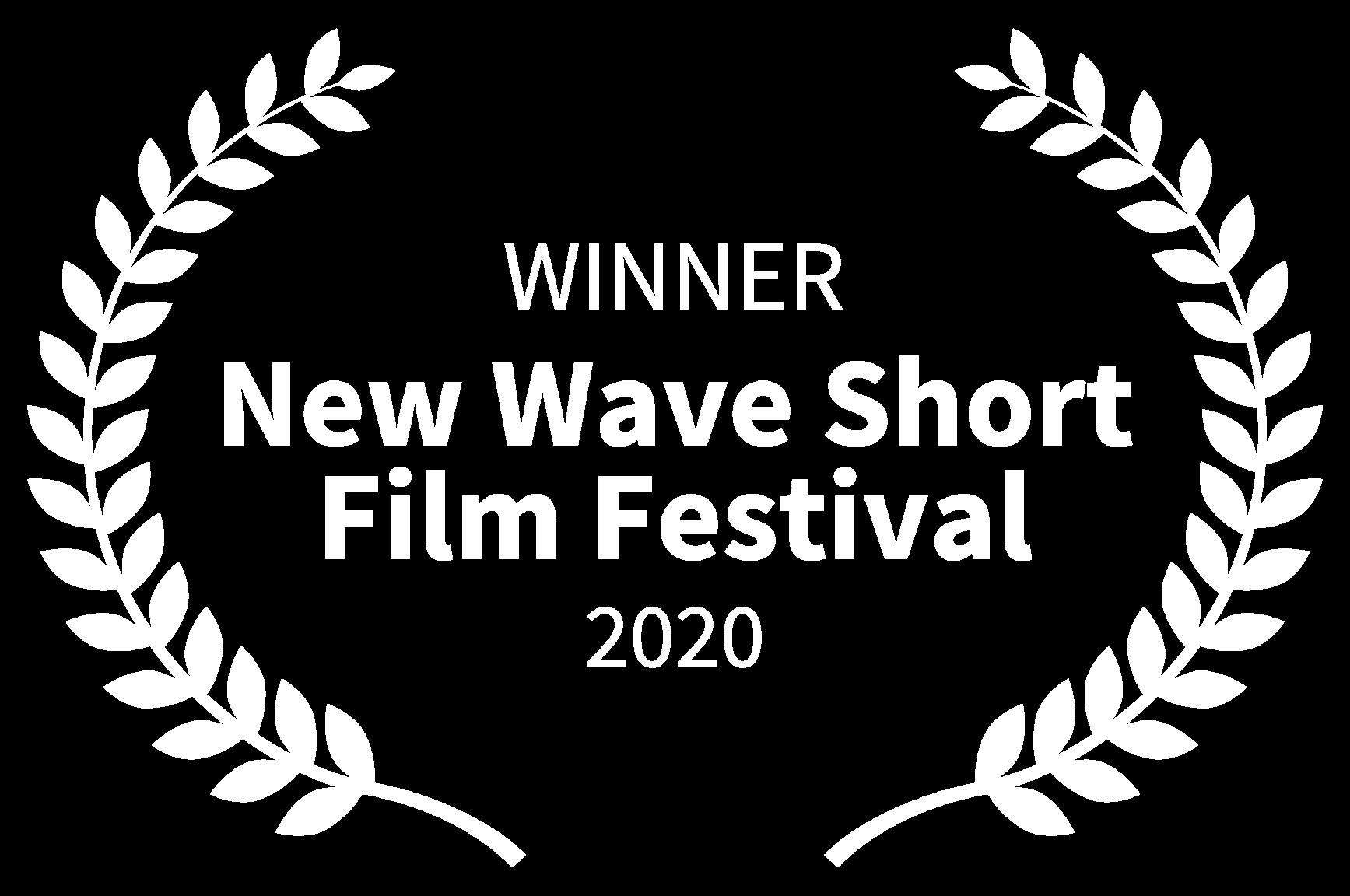 WINNER - New Wave Short Film Festival - 2020