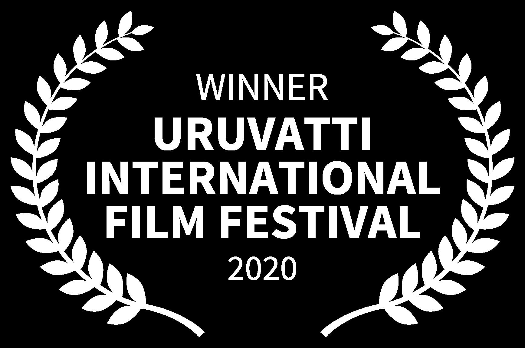WINNER - URUVATTI INTERNATIONAL FILM FESTIVAL - 2020