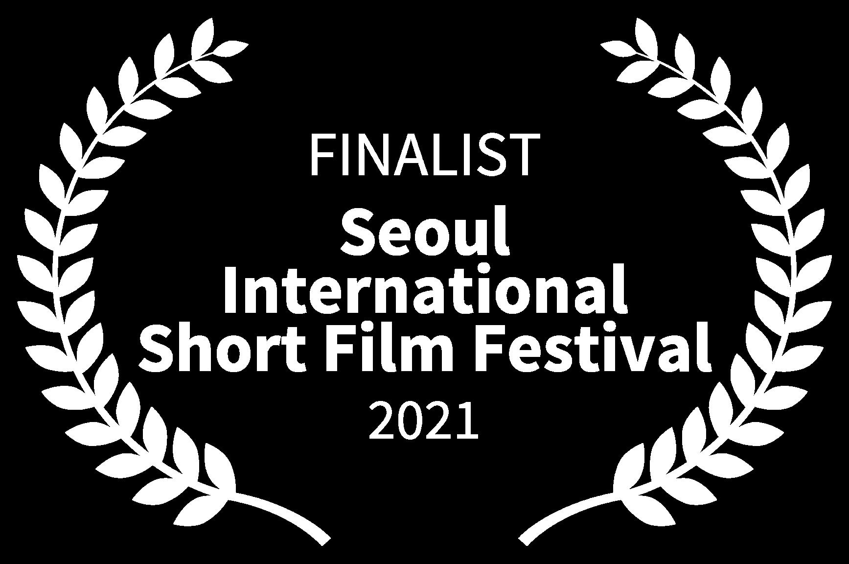 FINALIST - Seoul International Short Film Festival - 2021