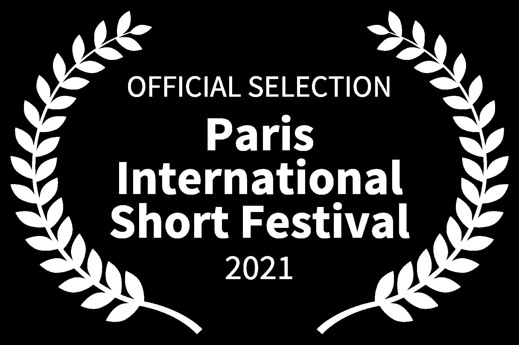 OFFICIAL SELECTION - Paris International Short Festival - 2021