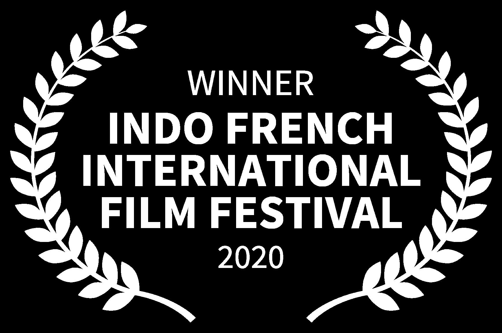 WINNER - INDO FRENCH INTERNATIONAL FILM FESTIVAL - 2020