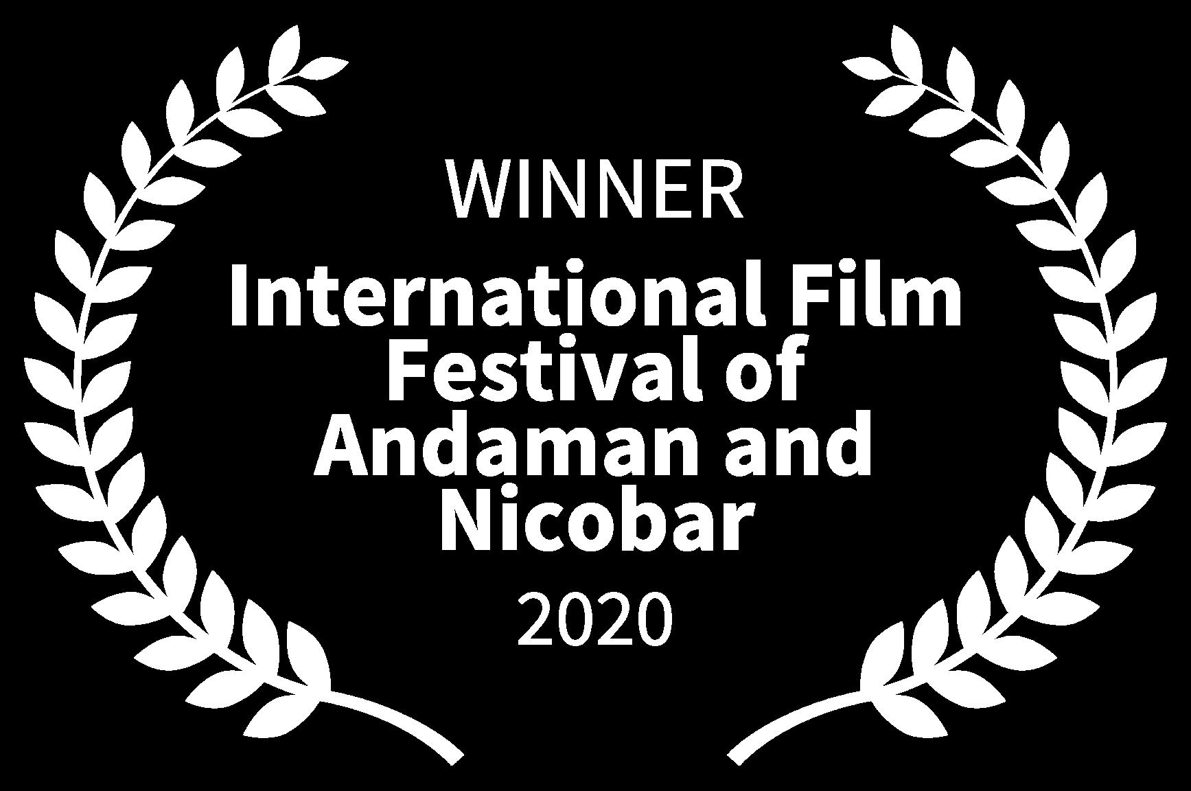 WINNER - International Film Festival of Andaman and Nicobar - 2020-1